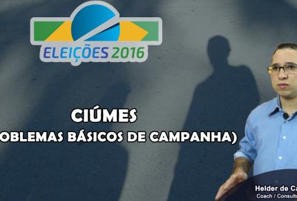 Eleições 2016 - Ciúmes