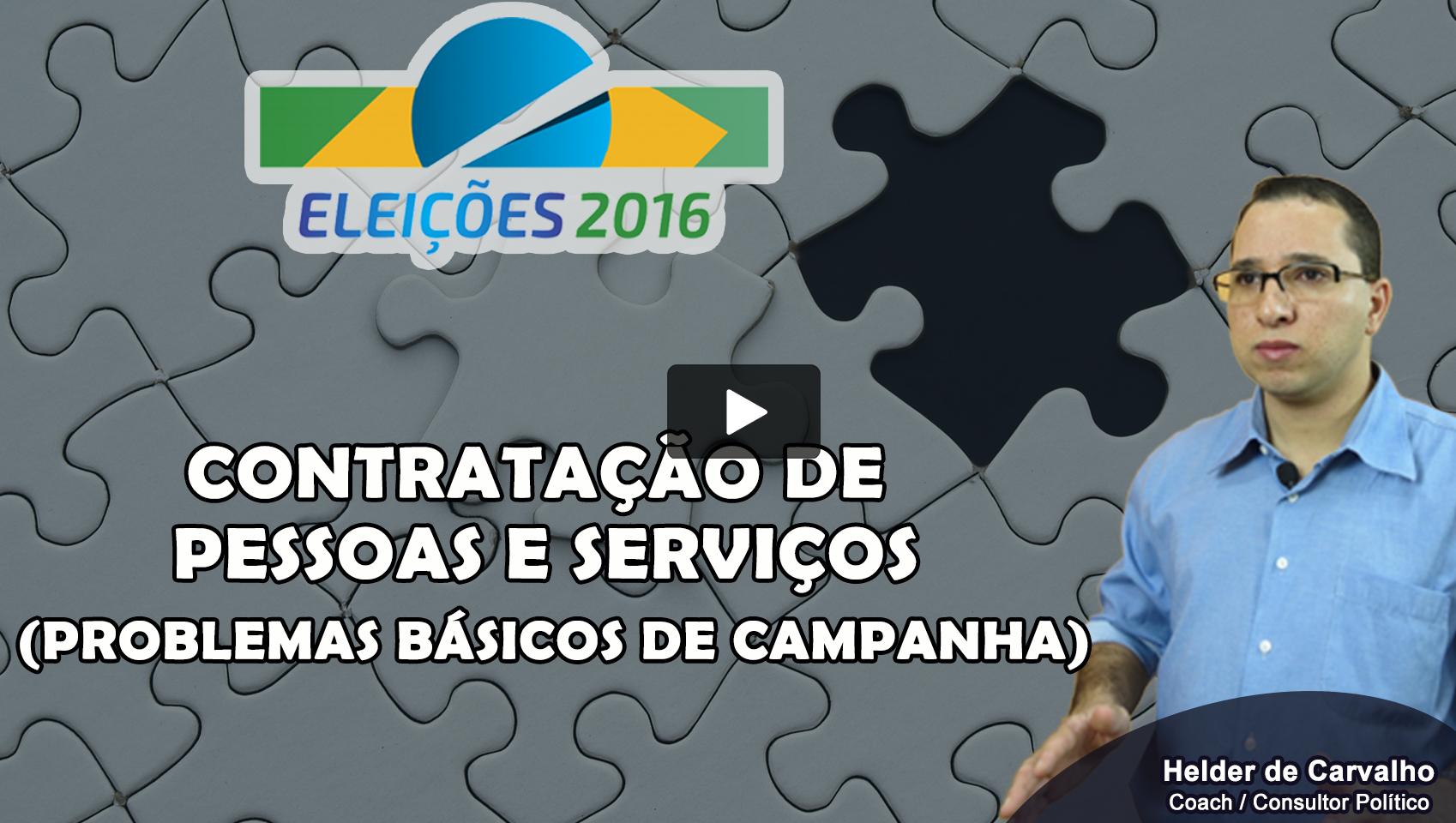 Eleições 2016 – Problemas básicos de campanha – Contratação de Pessoas e Serviços