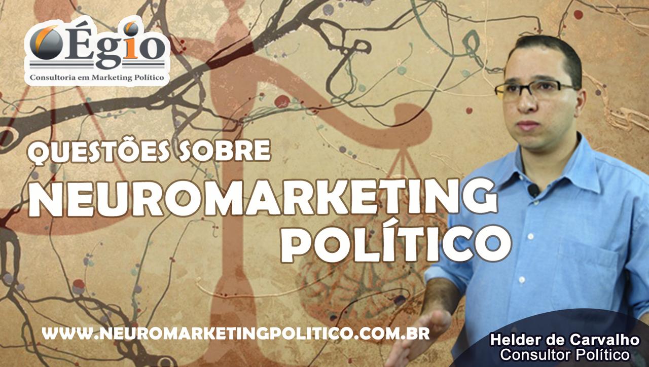Neuromarketing Político – Helder de Carvalho