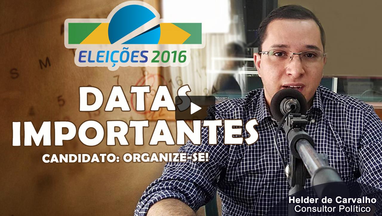Eleições 2016 – Datas importantes para Candidatos