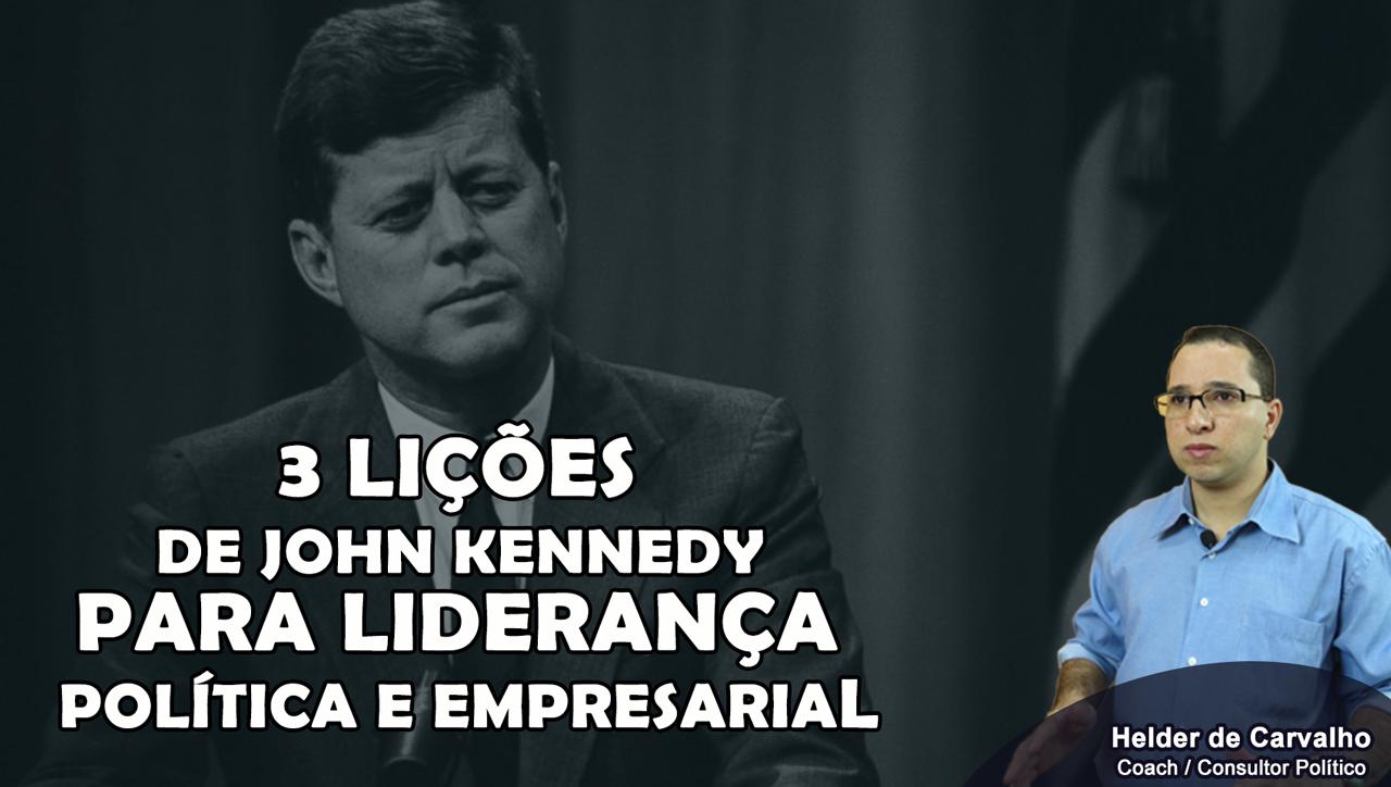 3 lições de John Kennedy para Liderança Política e Empresarial