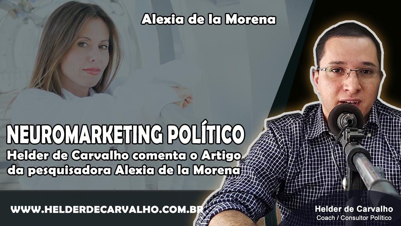 NeuroMarketing Político – Comentário sobre Artigo de Alexia de la Morena